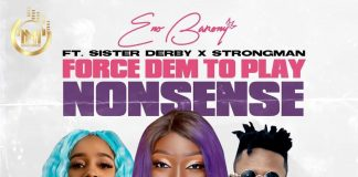 Eno Barony Force Dem To Play Nonsense Ft Strongman x Sister Derby
