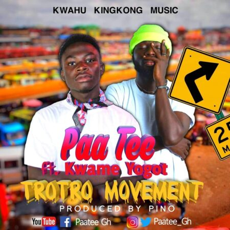 Paatee Ft. Kwame Yogot - Trotro Movement (Prod. By Pino Made It)