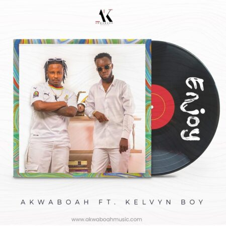 Akwaboah - Enjoy Ft Kelvyn Boy
