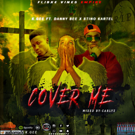 K GEE Ft. Danny Bee x Stino Kartel - Cover Me (Mixed By Carlyz)