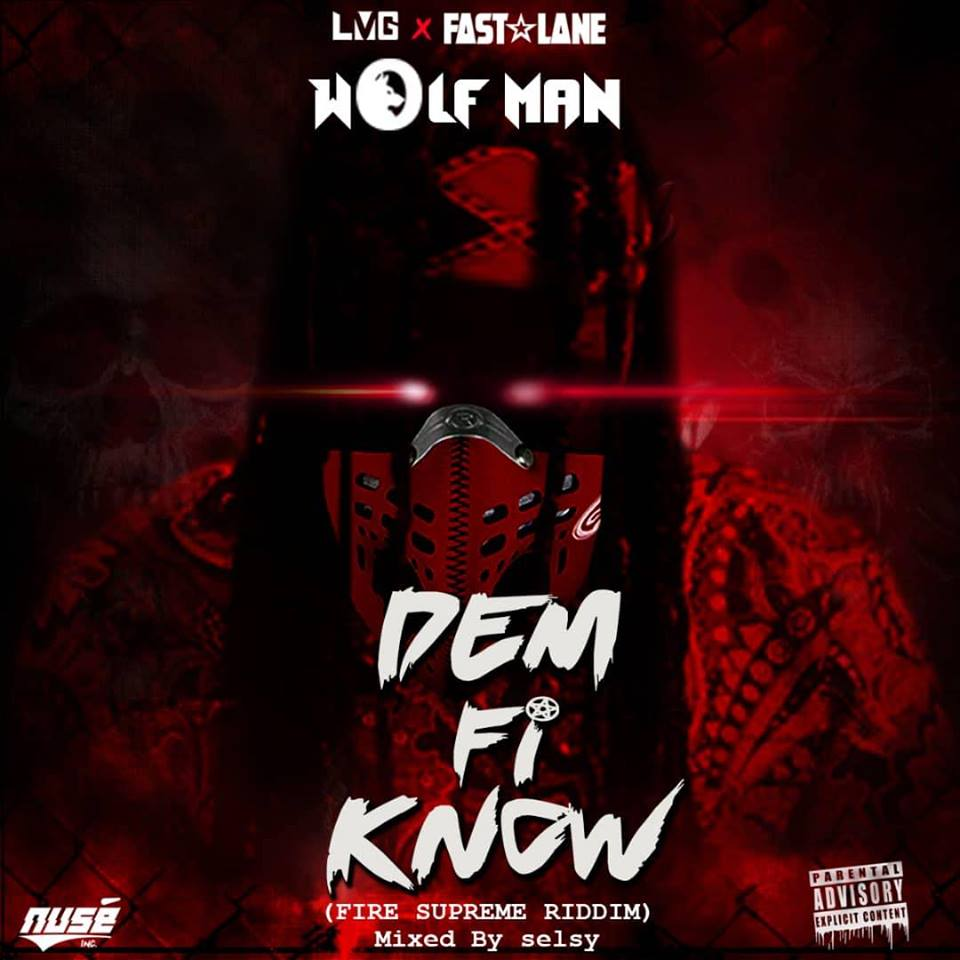 Wolfman – Dem Fi Know (Fire Supreme Riddim)