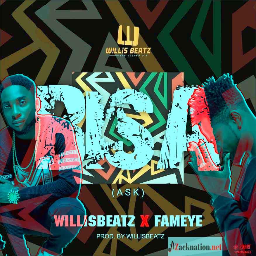 Willisbeatz x Fameye – Bisa (Ask) (Prod. By Willisbeatz)