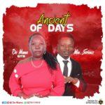 De Mama Ft. Minister Seriouz – Ancient Of Days (Prod By Bruce Beatz)