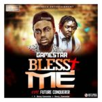 Game Star Ft. Future Conquerer – Bless Me