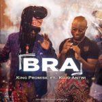 King Promise Ft. KoJo Antwi – Bra Lyrics