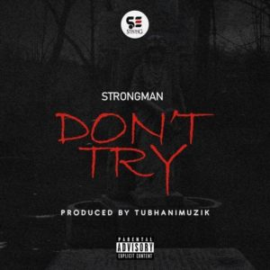 Lyrics: Strongman – Dont Try (Medikal Diss) – Zacknation.com