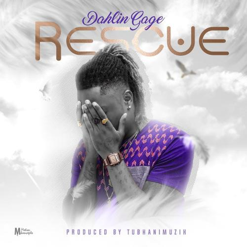 Dahlin Gage – Rescue (Prod. by Tubhani Muzik)