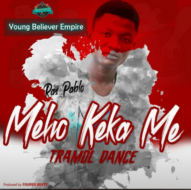 Ras Pablo – Meho Keka Me (Prod. By Figures Beatz)