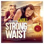GhCALI Ft. Patapaa – Strong Waist (Prod. By Riddim Boss)