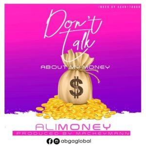 Ali Money Ft. Andre – Dont Talk About My Money (Prod. By MacHeymann)