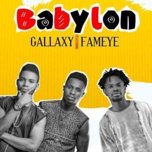 Download: Gallaxy Ft. Fameye – Babylon (Prod By Shottoh Blinqx)