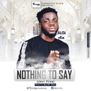 ALGi rEx – Nothing To Say (Mixed By Bra HL Tiaso)