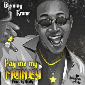 Download: Dammy Krane – Pay Me My Money (Prod. By Rhaffy)