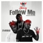Download: Donzy Ft. Quamina MP & Yaa Pono – Follow Me (Prod. By Kraxy Beatz)