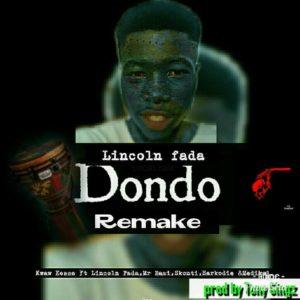 Download: Kwaw Kese x Lincoln Fada Ft. Sarkodie, Mr Eazi, Medikal, Skonti – Dondo Remake (Prod. By Tony Gyngz)