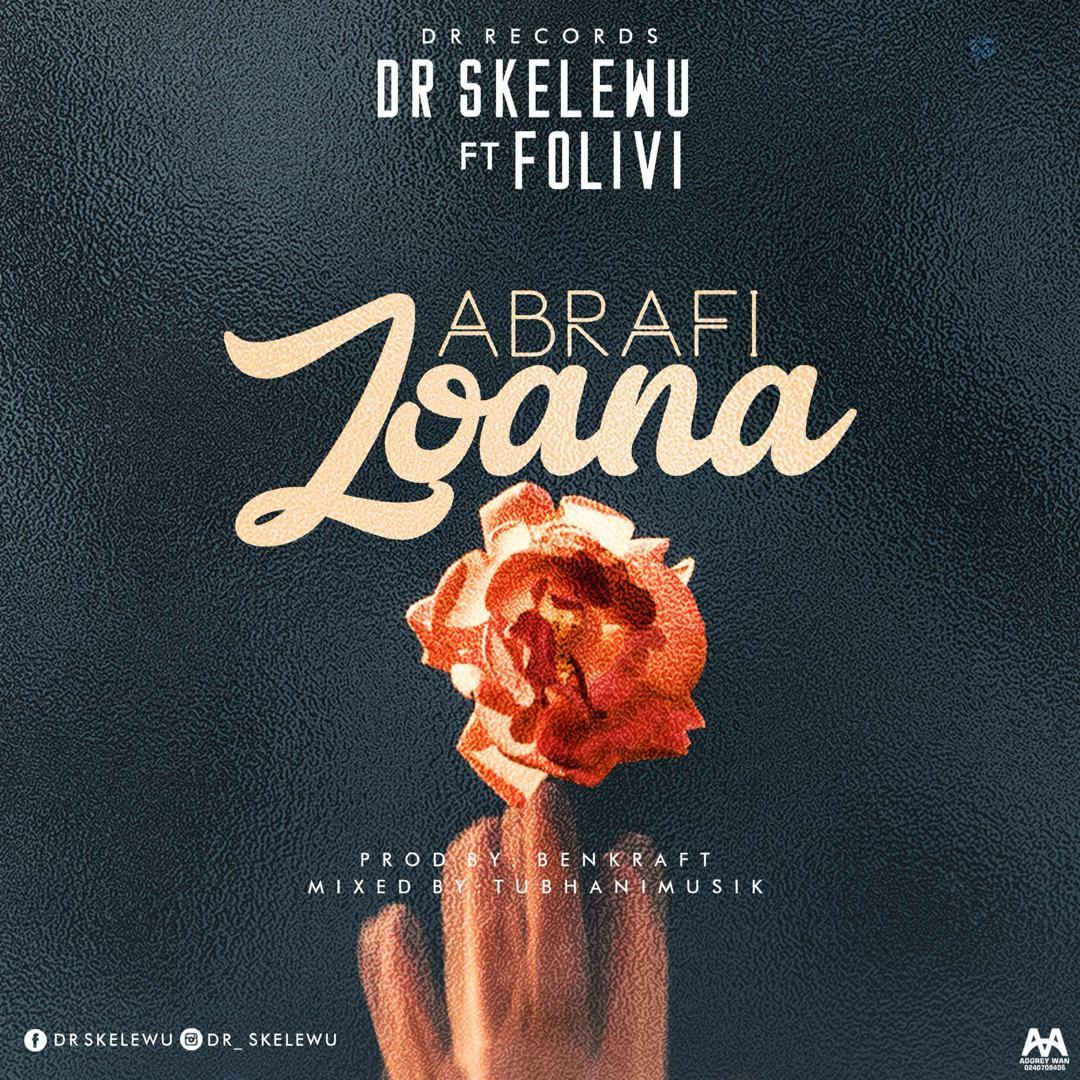 Dr Skelewu Ft Folivi – Abrafi Joana (Mixed By Tubhani Muzik)