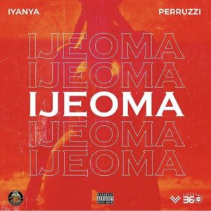 Download: Iyanya Ft. Peruzzi – Ijeoma (Prod. By Yung Alpha)
