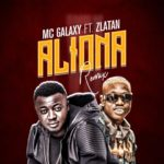 Download: MC Galaxy Ft. Zlatan Ibile – Aliona Remix (Prod. By Phantom)