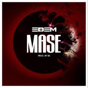 Download: Edem – Mase (Prod. By B2)