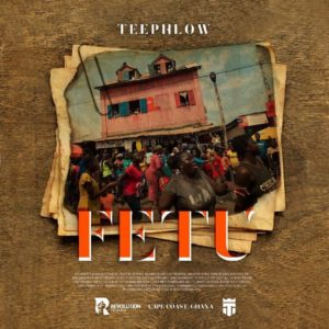 Download: TeePhlow – Fetu (Prod. By Willis Beatz)