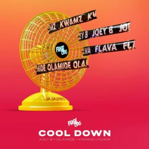 Download: Fuse ODG x Olamide x Joey B x Kwamz & Flava – Cool Down