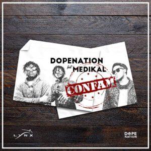 Download: DopeNation Ft. Medikal – Confam
