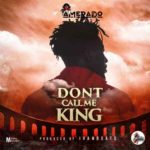 Download: Amerado – Don't Call Me King (Audio/Video)