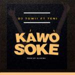 Download: DJ Towii Ft. Teni – Kawo Soke