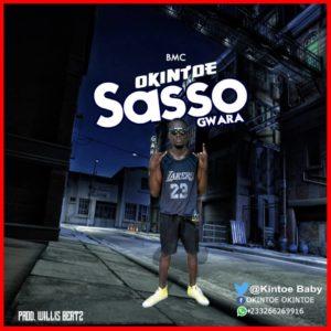 Okintoe – Sasso–Gwara (Prod. By Willis Beatz)