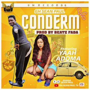 Gh Sean Paul Ft. Yaah Adoma – Conderm (Prod. By Beatz Fada)