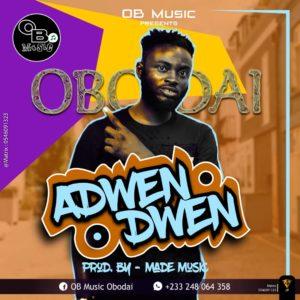 Obodai – Adwendwen (Prod. By Made Music)