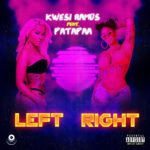 Download: Kwesi Ramos Ft. Patapaa – Left Right (Prod. By Possigee)