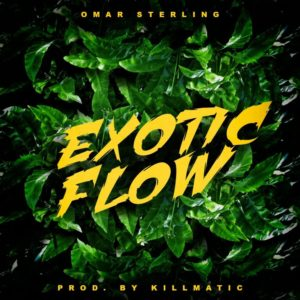 Download: Omar Sterling – Exotic Flow (Prod. By Killmatic)