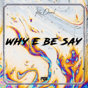 Download: Kizz Daniel – Why E Be Say