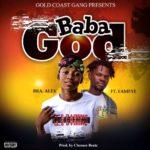Download: Bra Alex Ft. Fameye – Baba God (Prod. By Chensee Beatz)