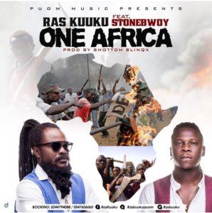 Download: Ras Kuuku Ft. StoneBwoy – One Africa