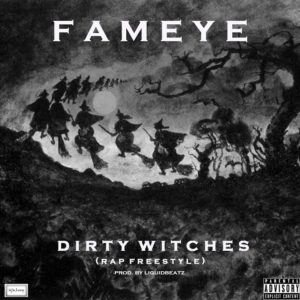Download: Fameye – Dirty Witches (Rap Freestyle)