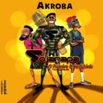 Download: Soja Rapa Ft. Kofi Mole x Wanlov the Kubolor – Akroba (Prod. By AbeBeatz)