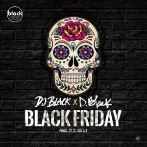 Download: D-Black & DJ Black – Black Friday