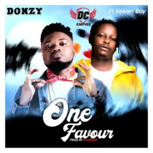 Download: Donzy – One Favour Ft. KelvynBoy