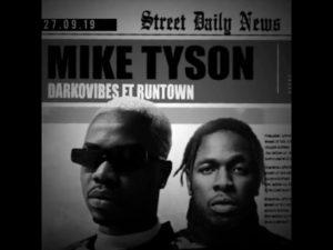 Download: DarkoVibes Ft. Runtown – Mike Tyson