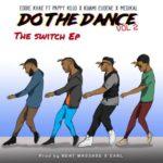 Download: Eddie Khae – Do The Dance (Remix) Ft. Medikal x Kuami Eugene x Pappy KoJo