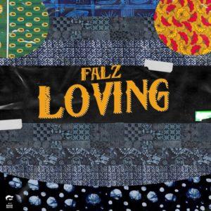 Download: Falz – Loving (Audio/Video)