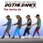 Download: Eddie Khae Ft. Medikal x Kuami Eugene x Pappy KoJo – Do The Dance Remix