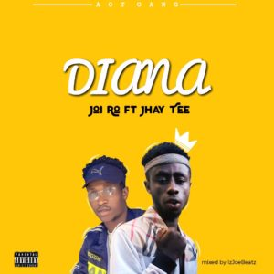 Joi Ro Ft. Jhay Tee – Diana (Mixed By Izjoebeatz)