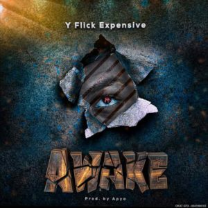 Y Flick Expensive is set to release his new single titled 'Awake' which he will be dropping 2nd October 2019