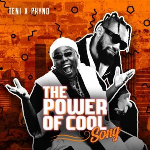 Download: Teni x Phyno – Power Of Cool