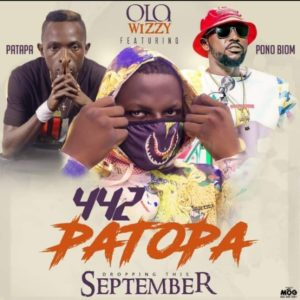 Download: Ola Wizzy Ft. Yaa Pono, Patapaa – 442 Patota (Prod. By Beat Boss)