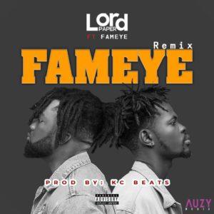Download: Lord Paper Ft. Fameye – Fameye Remix (Prod by KC Beatz)