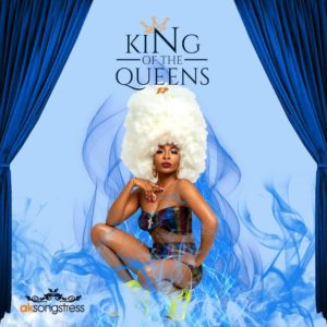 Download: AK Songstress – King Of The Queens EP (Full Ep Download & Tracklist)